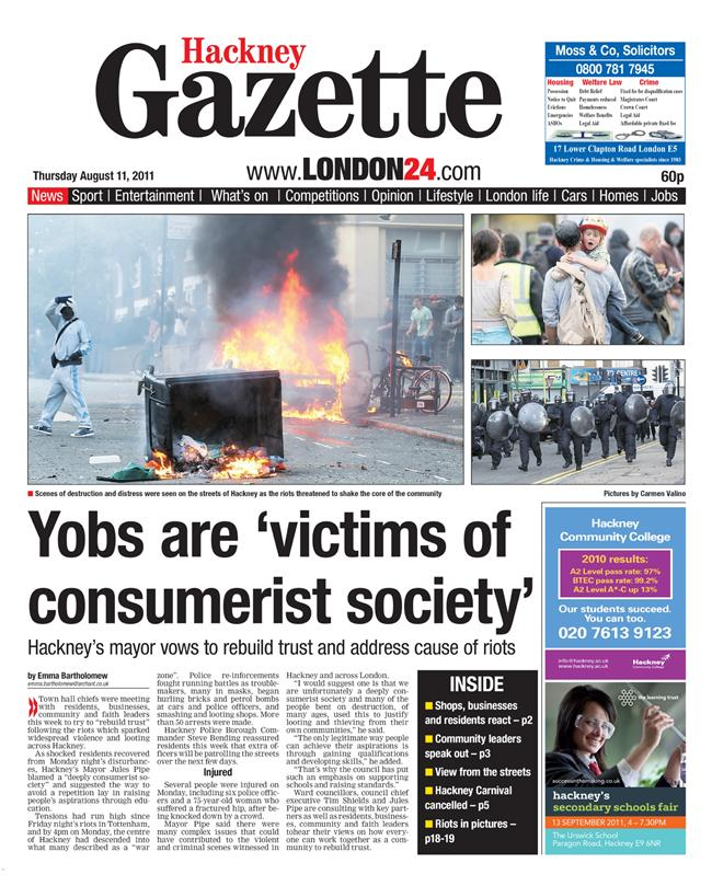 Thursday s front pages revealed just how far the riots or the